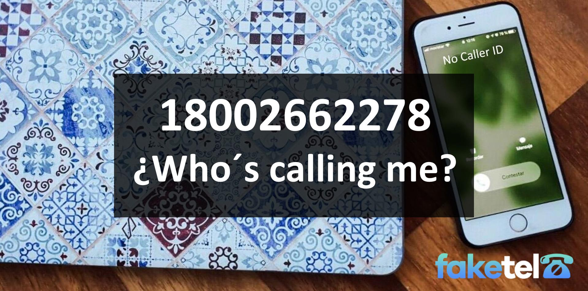 who is calling me 18002662278