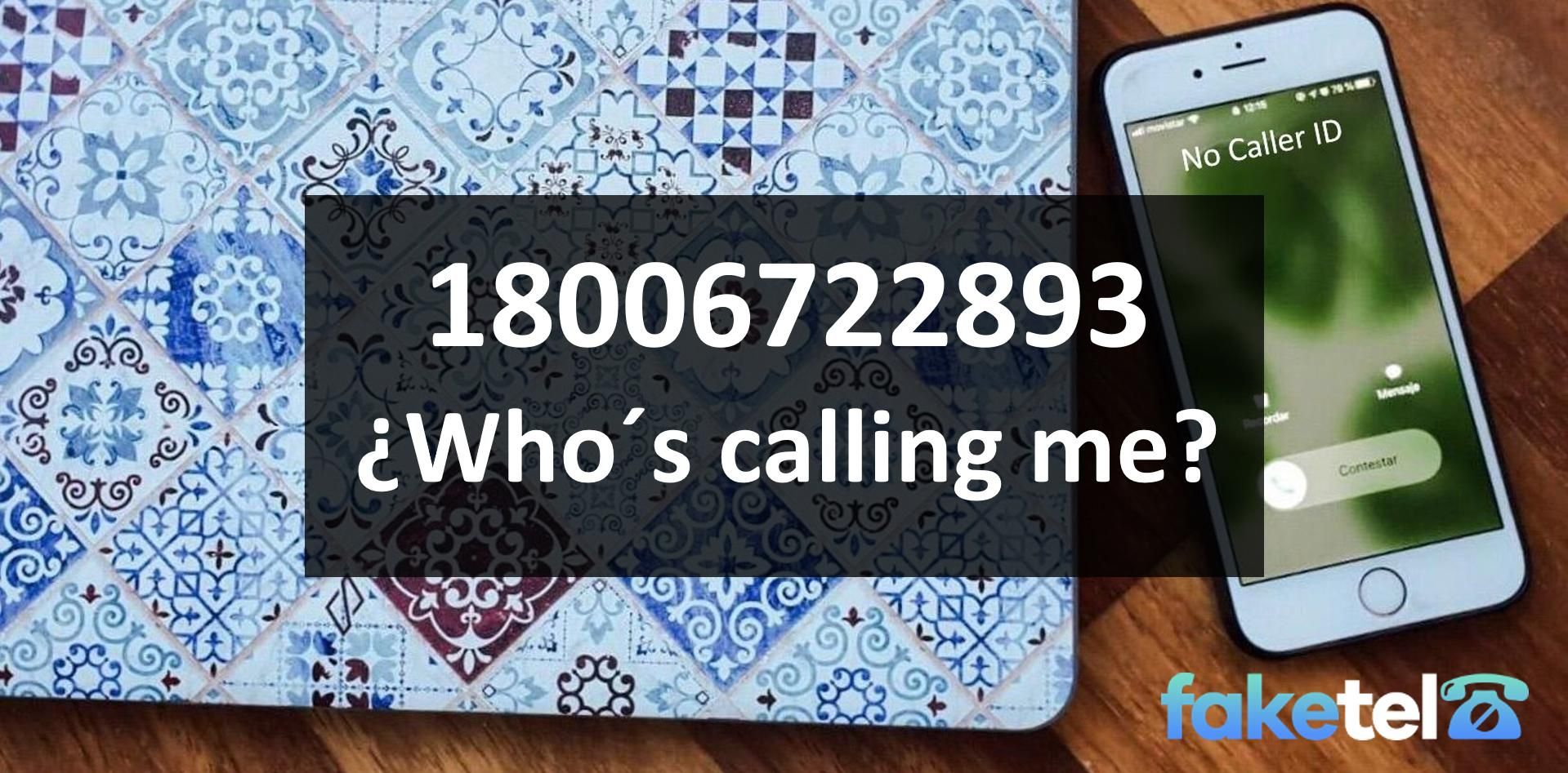 who is calling me 18006722893