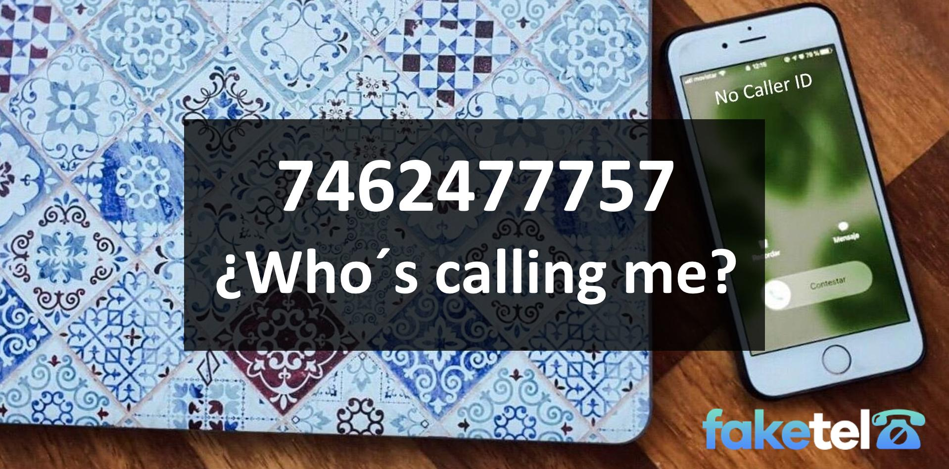 who is calling me 7462477757