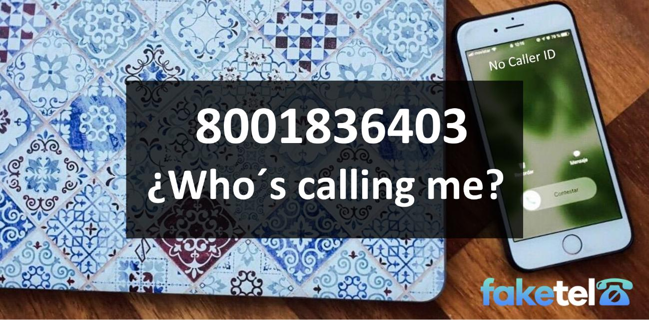who is calling me 8001836403