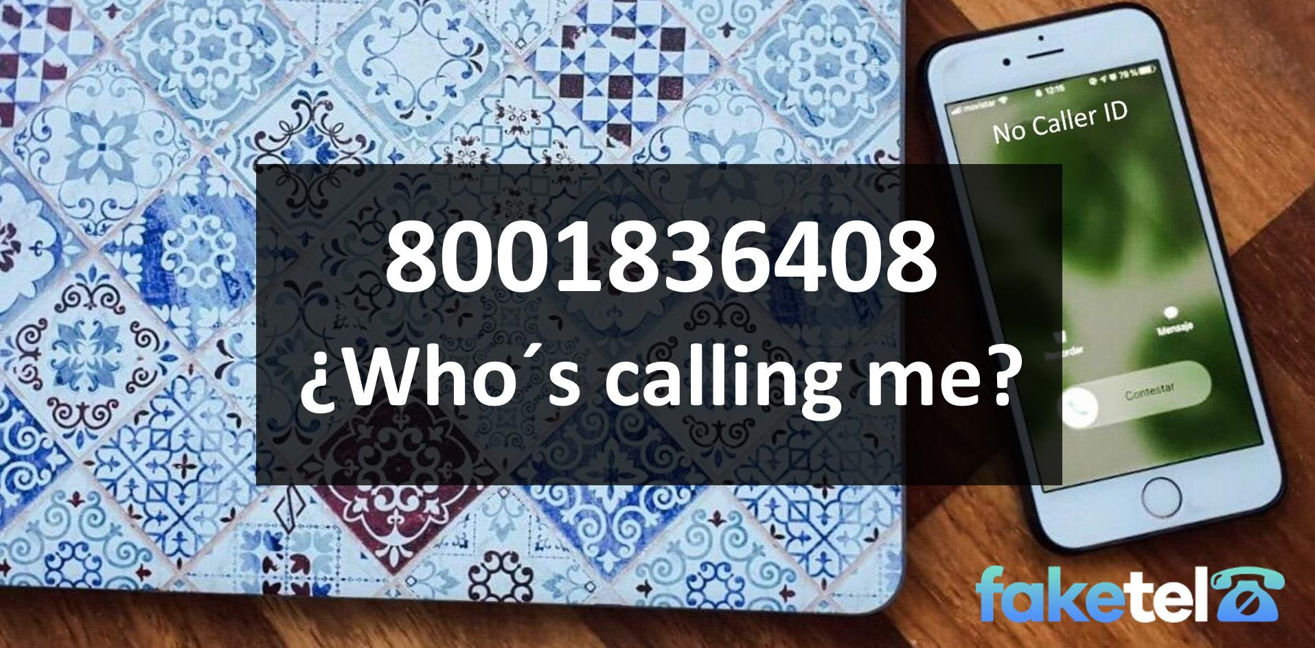 who is calling me 8001836408