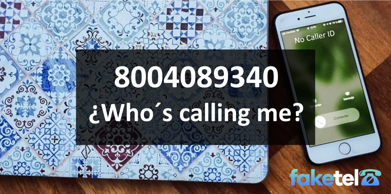 who is calling me 8004089340