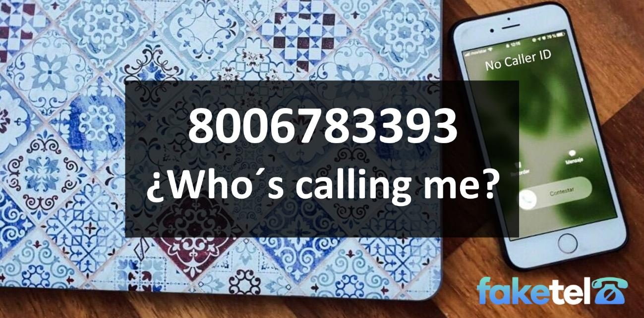 who is calling me 8006783393