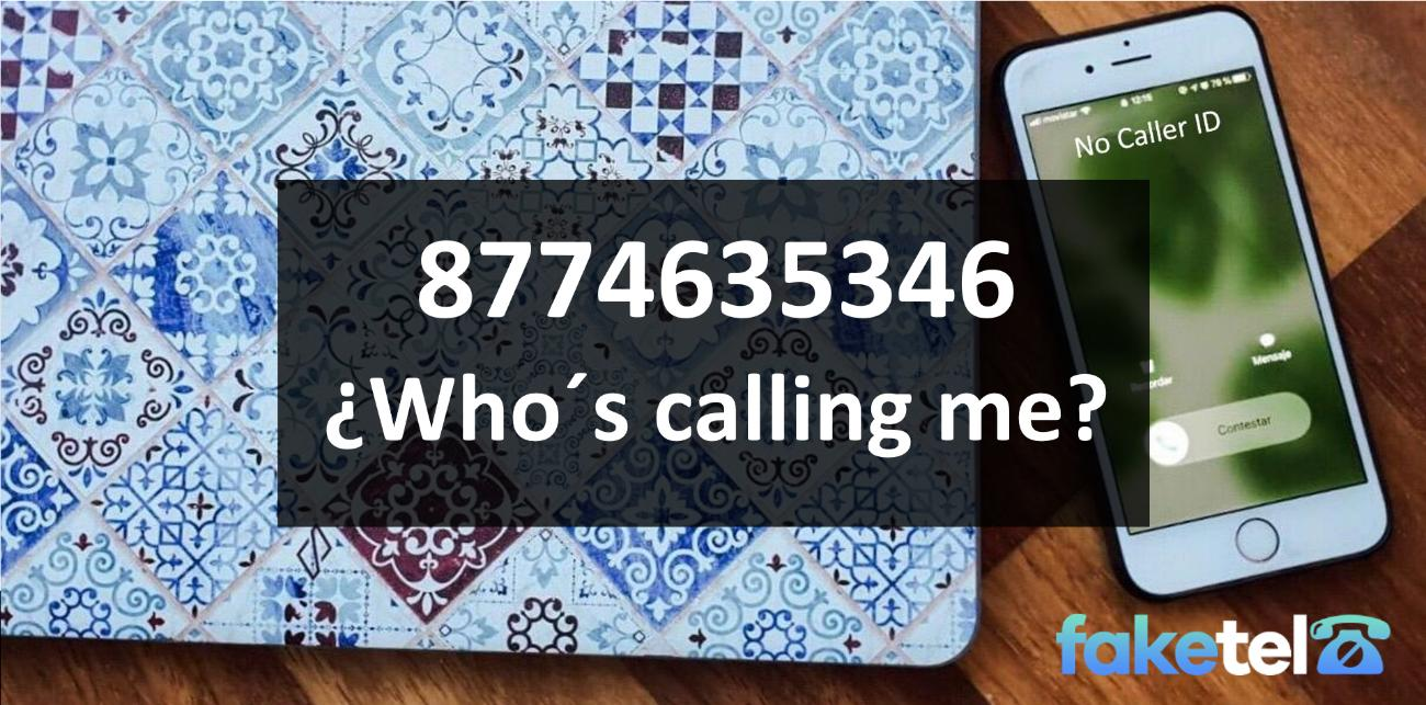 who is calling me 8774635346